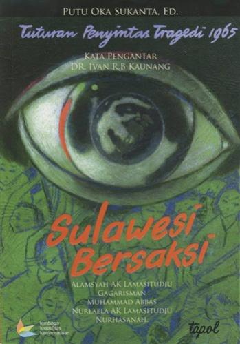 Sulawesi Bersaksi: Tuturan Penyintas Tragedi 1965 Sampul Buku